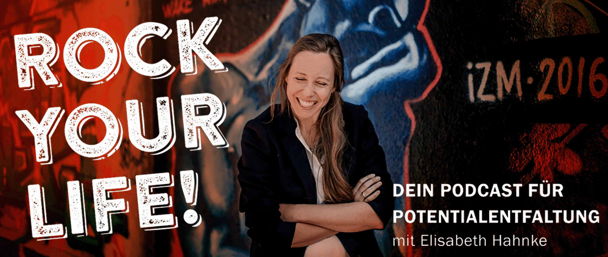 ROCK YOUR LIFE! Podcast Dein Podcast für Potentialentfaltung
